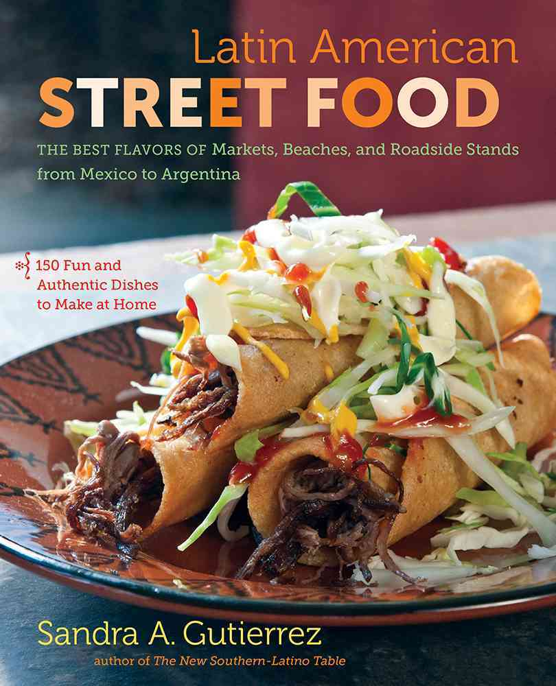 Latin American Street Food By Gutierrez, Sandra A.